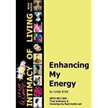 Enhancing My Energy (We Wise Women - Intimacy of Living Book 2) (English Edition)