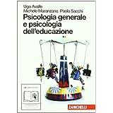Psicologia generale e psicologia dell'educazione. Con espansione online. Per le Scuole superiori