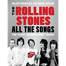 Rolling Stones All the Songs: The Story Behind Every Track (English Edition)