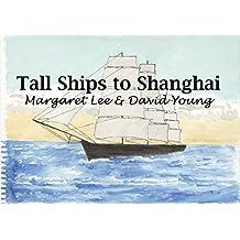Tall Ships to Shanghai (English Edition)