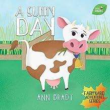 A Sunny Day (Little Friends: Farmyard Adventure Series Book 1)