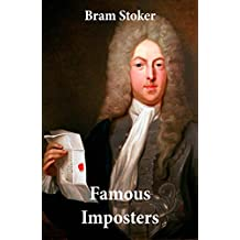 Famous Imposters (Pretenders & Hoaxes including Queen Elizabeth and many more revealed by Bram Stoker) (English Edition)