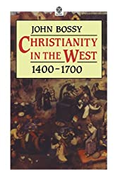 Christianity In The West 1400-1700 (Opus)