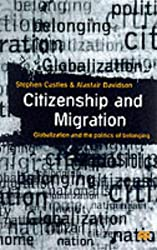 Citizenship and Migration: Globalization and the Politics of Belonging by Stephen Castles (2000-04-13)