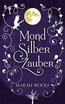 MondSilberZauber (MondLichtSaga 2) (German Edition) by [Woolf, Marah]