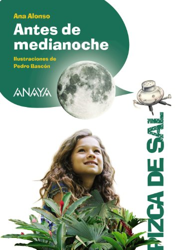 Antes de medianoche (Literatura Infantil (6-11 Años) - Pizca De Sal) por Ana Alonso