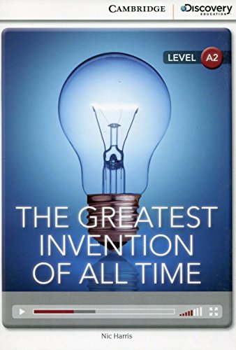 The Greatest Invention of All Time Low Intermediate Book with Online Access (Cambridge Discovery Interactiv) por Nic Harris