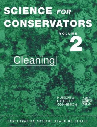 002: Science for Conservators: Cleaning: Cleaning Vol 2 (Heritage: Care-Preservation-Management)