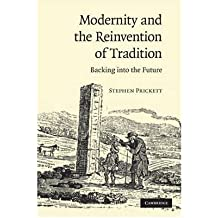 [(Modernity and the Reinvention of Tradition: Backing into the Future)] [Author: Stephen Prickett] published on (May, 2009)