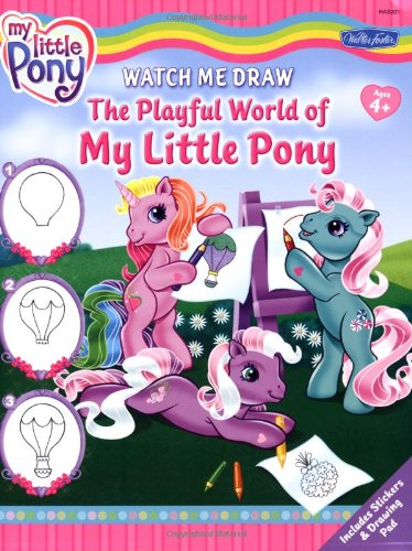 Watch Me Draw the Playful World of My Little Pony [With StickersWith Drawing Pad] (My Little Pony Watch)