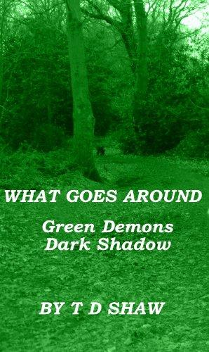 Green Demons, Dark Shadow (What Goes Around Book 5)