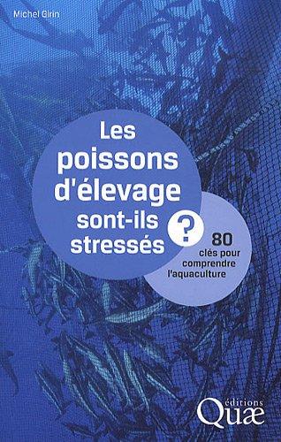 Les poissons d'levage sont-ils stresss ?  80 cls pour comprendre l'aquaculture.