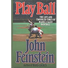 Play Ball: The Life and Troubled Times of Major League Baseball by John Feinstein (1993-03-16)