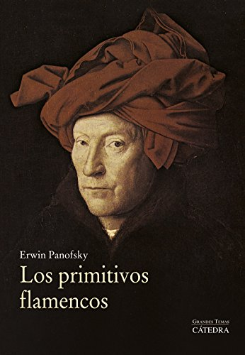 Los primitivos flamencos (Arte Grandes Temas) por Erwin Panofsky