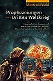 Prophezeiungen zum Dritten Weltkrieg: Wann und wie wird es passieren? Welche Teile Europas sind betroffen? Wie und wo kann man in Bayern überleben? - Manfred Böckl