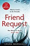 Friend Request: The most addictive psychological thriller you'll read this year only --- on Amazon
