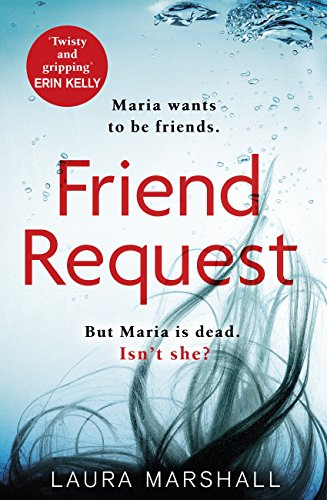 Friend Request: The most addictive psychological thriller you'll read this year by [Marshall, Laura]