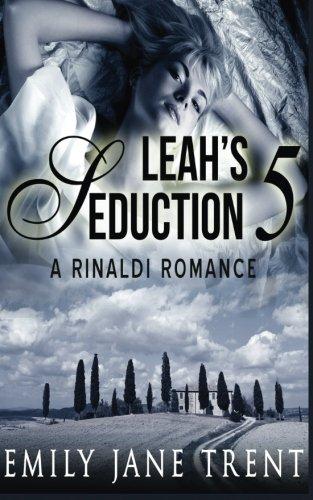 Leah's Seduction: 5: Volume 5 (Gianni and Leah)