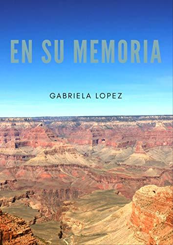 En su memoria por Gabriela  Lopez