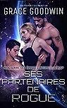 Programme des épouses interstellaires, tome 13 : Ses partenaires de Rogue par Goodwin