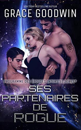 Ses Partenaires de Rogue (Programme des Épouses Interstellaires t. 13)