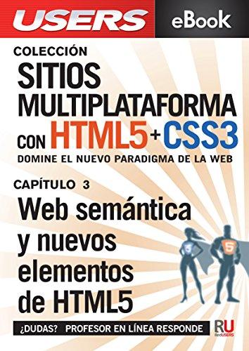 Sitios multiplataforma con HTML5 + CSS3: Web semántica y nuevos elementos de HTML5: Domine el nuevo paradigma de la web (Colección Sitios multiplataforma con HTML5 + CSS3) por Eugenia Casabona