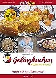 MIXtipp Gelingkuchen Backen mit Varoma: Kochen mit dem Thermomix TM5 und TM31 (German Edition)
