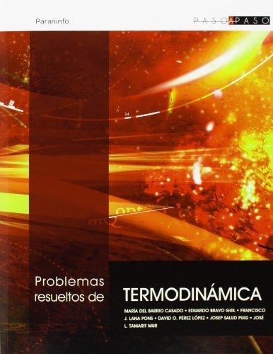 Problemas resueltos de termodinámica (Paso A Paso) por MARIA DEL BARRIO CASADO