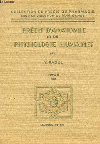 PRECIS D'ANATOMIE ET DE PHYSIOLOGIE HUMAINES / TOME II / COLLECTION DE PRECIS DE PHARMACIE / 3e EDITION.