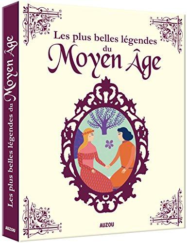 Contes integrales - Mes plus belles legendes du Moyen-Âge