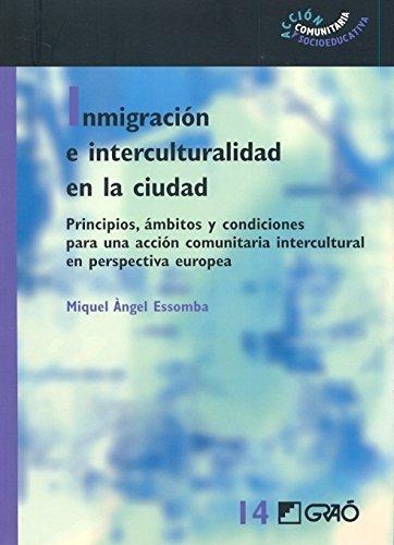Descargar Libro Inmigración e interculturalidad en la ciudad: 014 (Accion Comunitaria) de Miquel Àngel Essomba Gelabert