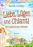 Liebe, Lügen und Chianti: ein italienischer Sommer