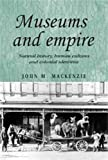 Museums and Empire: Natural History, Human Cultures and Colonial Identities (Studies in Imperialism)