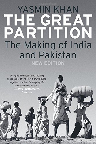 The Great Partition: The Making of India and Pakistan, New Edition por Yasmin Khan