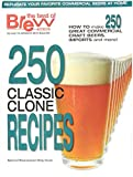 250 classic Clone recipes;Great way to Clone a loved beer;Much valuable information