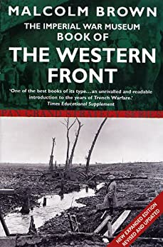 The Imperial War Museum Book of the Western Front (Pan Grand Strategy Series) by [Brown, Malcolm]