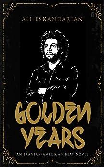 Golden Years (Iranian-American Beat) (English Edition)
