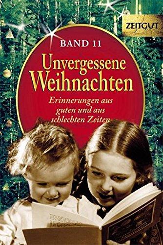 (Unvergessene Weihnachten - Band 11: Zeitzeugen-Erinnerungen aus guten und aus schlechten Zeiten (Zeitgut))