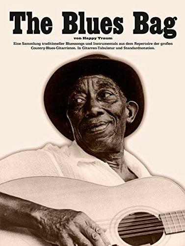 Happy Traum: The Blues Bag. Eine Sammlung traditioneller Bluessongs und Instrumentals aus dem Repertoire der großen Country-Blues-Gitarristen