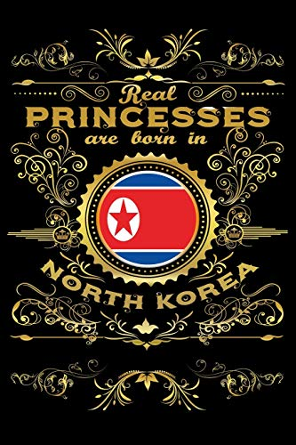 Real Princesses Are Born In NORTH-KOREA: 6 x 9 inch bulleted Dot Grid Journal Notebook for Students, School, as Diary Bullets