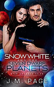 Snow White and the Seven Dwarf Planets: A Space Age Fairy Tale (Star-Crossed Tales) (English Edition) par [Page, J. M.]