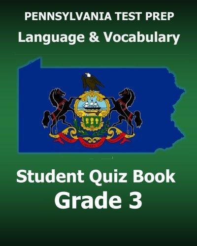 PENNSYLVANIA TEST PREP Language and Vocabulary Student Quiz Book Grade 3: Preparation for the PSSA English Language Arts Test by Test Master Press Pennsylvania (2015-11-13)