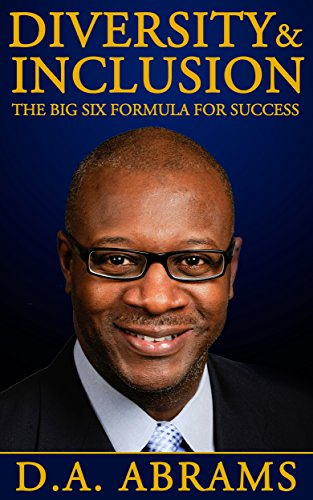 Diversity & Inclusion:  The Big Six Formula for Success (English Edition)