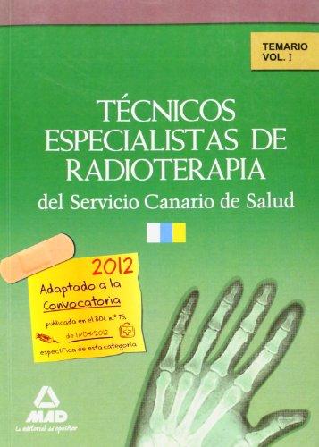Técnicos Especialistas De Radioterapia Del Servicio Canario De Salud. Temario. Volumen I