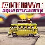 Jazz On The Highway, Vol. 3