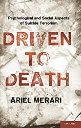 Driven to Death: Psychological and Social Aspects of Suicide Terrorism by Ariel Merari (2010-06-04)