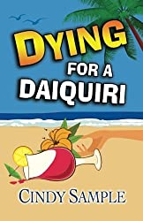 Dying for a Daiquiri (Laurel McKay Mysteries) by Cindy Sample (2013-09-28)