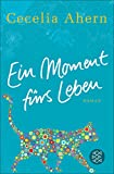 Ein Moment fürs Leben: Roman (Hochkaräter) - Cecelia Ahern