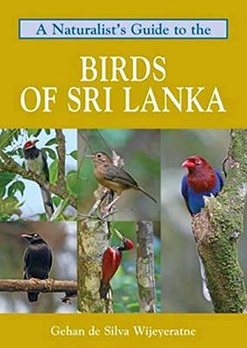 A Naturalist's Guide to the Birds of Sri Lanka  -