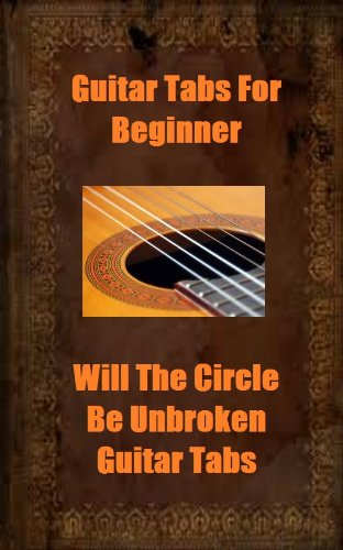 Guitar Tabs For Beginner - Will The Circle Be Unbroken - Key of G ...